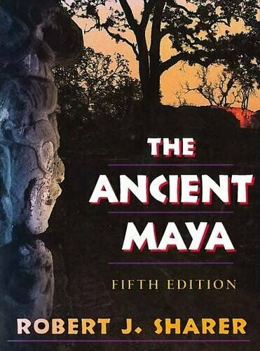 The Ancient Maya von Sharer, Robert J.