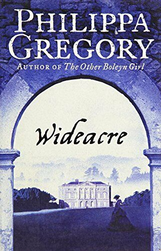 Wideacre (The Wideacre Trilogy, Book 1),Philippa Gregory