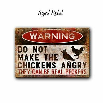 Warning Do Not Make The Chickens Angry They Can Be Real Peckers Funny Sign sp657