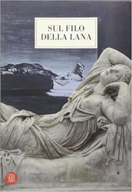 Sul Filo Della Lana Philippe Daverio Skira 2005