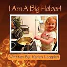 I Am a Big Helper! by Karen Langdon (Paperback / softback, 2012)