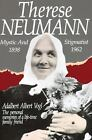 Therese Neumann : Mystic and Stigmatist (1892-1962) by Adalbert A. Vogl (1994, Paperback, Reprint)