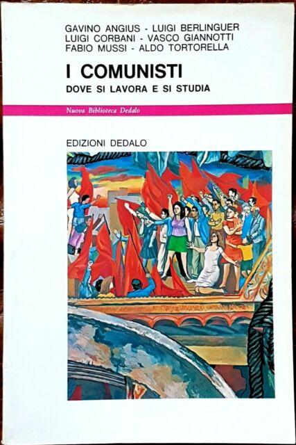 AA.VV., I Comunisti. Dove si lavora e si studia, Ed. Dedalo, 1985