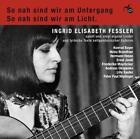 So nah sind wir am Untergang... von Ingrid Elisabeth Fessler (2013)
