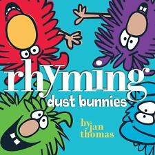 Rhyming Dust Bunnies by Jan Thomas (2009, Picture Book)