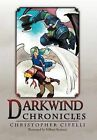 Darkwind Chronicles by Christopher Cifelli (Hardback, 2011)