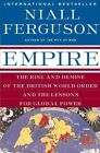 Empire: The Rise and Demise of the British World Order and the Lessons for Global Power by Niall Ferguson (Paperback, 2004)