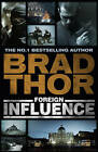 Foreign Influence by Brad Thor (Hardback, 2011)
