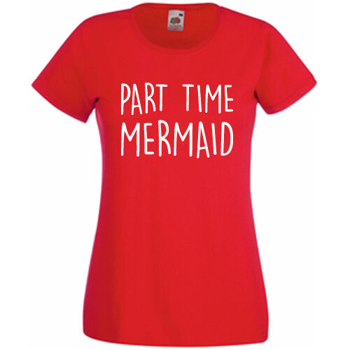 Part Time Mermaid T Shirt Womens Lady Fit Fitted Tee Top Tumblr Hipster Slogan