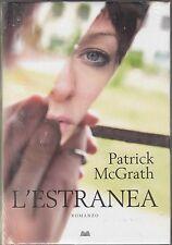 L'ESTRANEA di Patrick McGrath ed. Mondolibri