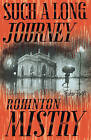Such a Long Journey by Rohinton Mistry (Paperback, 2009)