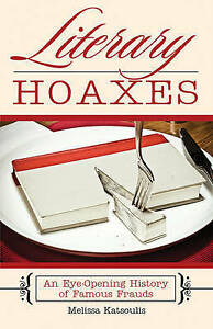 Literary-Hoaxes-An-Eye-Opening-History-of-Famous-Frauds-New-Katsoulis-Meliss
