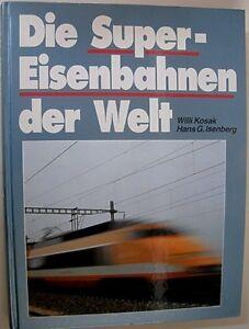 Rechercher Des Vols W. Cosaque. Et H. Isenberg: Les Super-chemins De Fer Du Monde (29788)-nen Der Welt (29788) Fr-fr Afficher Le Titre D'origine