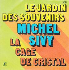 MICHEL SIVY LE JARDIN DES SOUVENIRS / LA CAGE DE CRISTAL FRENCH 45 SINGLE