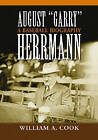 August Garry Herrmann: A Baseball Biography by William A. Cook (Paperback, 2007)