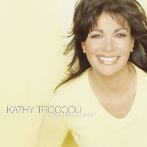 Love-Has-a-Name-by-Kathy-Troccoli-CD-Oct-2000-2-Discs-Reunion