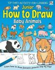 Junior How to Draw Baby Animals by Kate Thomson (Paperback, 2011)