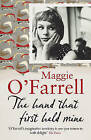 The Hand That First Held Mine by Maggie O'Farrell (Hardback, 2010)