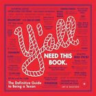 Y'all: The Definitive Guide to Being a Texan by Jay B. Sauceda (Hardback, 2016)