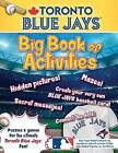 Toronto Blue Jays: The Big Book of Activities by Peg Connery-Boyd (Paperback / softback, 2016)