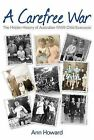 Carefree War: The Hidden History of Australian WWII Child Evacuees by Ann Howard (Paperback, 2015)