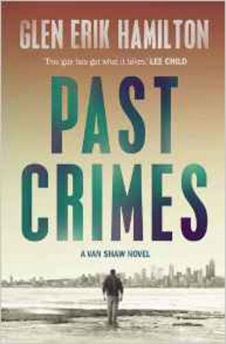 1 of 1 - Past Crimes (A Van Shaw mystery), New, Hamilton, Glen Erik Book