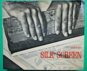 Silk Screen Printing by Michel Caza Copywrite 1973 Hardcover   NEAT!!