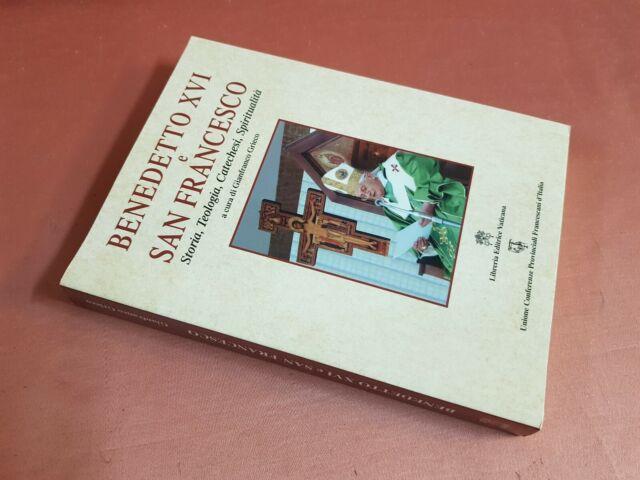 BENEDETTO XVI E SAN FRANCESCO STORIA, TEOLOGIA, CATECHESI, SPIRITUALITÀ