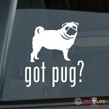Got Pug Sticker Die Cut Vinyl