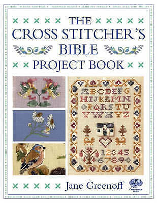 The Cross Stitcher's Bible Project Book, Greenoff, Jane, Very Good Book