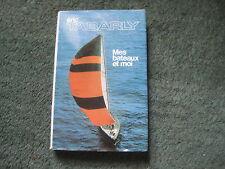 Eric TABARLY: Mes bateaux et moi