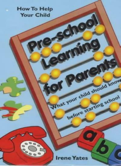 Pre-school Learning for Parents: What Your Child Should Know Before Starting S,