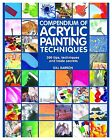 Compendium of Acrylic Painting Techniques by Gill Barron (Paperback, 2013)