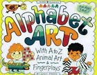 Alphabet Art: With A to Z Animal Art and Fingerplays by Judy Press (Paperback, 1998)