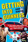 Getting into Guinness: One Man's Longest, Fastest, Highest Journey Inside the World's Most Famous Record Book by Larry Olmsted (Paperback, 2009)