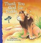 Thank You, God, for Daddy by Amy Parker (Board book, 2011)
