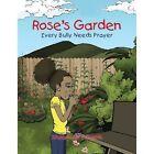Rose's Garden Every Bully Needs Prayer 9781481710107 by Shauntae' E. Harris