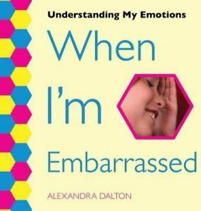 When-I-m-Embarrassed-Hardcover-by-Dalton-Alexandra-Brand-New-Free-shippin