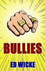 Bullies by Ed Wicke (Paperback, 2003)
