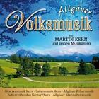 Allgäuer Volksmusik von Martin Und Seine Musikanten Kern (2015)