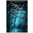 Deep and Dark and Dangerous : A Ghost Story by Mary Downing Hahn (2007, Hardcover)