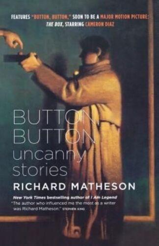 1 of 1 - Matheson, Richard : Button, Button: Uncanny Stories