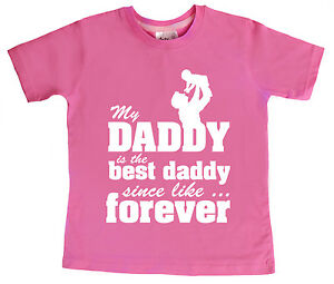 """Baby T-Shirt /""""My Daddy is Best Daddy since like...Forever/"""" Father/'s Day Gift"""