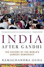 India after Gandhi : The History of the World's Largest Democracy by Ramachandra Guha (2008, Paperback)
