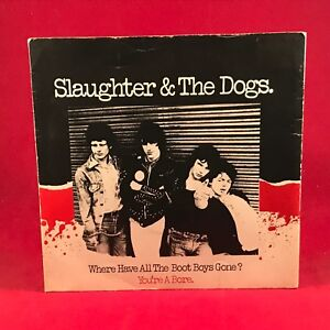 SLAUGHTER-amp-THE-DOGS-Where-Have-All-The-Boot-Boys-Gone-1981-UK-7-034-Vinyl-single