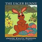 The Eager Bunny by Janice Knuth Gordon (Paperback / softback, 2009)