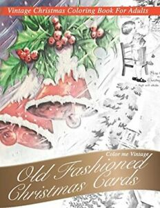 Nostalgic old Fashioned Christmas Cards: Vintage coloring book for adults