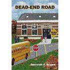 Dead-end Road 9781418427849 by Deborah F. Brown Paperback