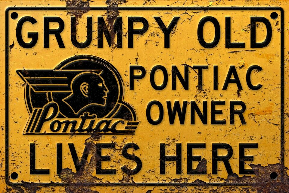 Skilte, Grumpy old Pontiac owner lives here