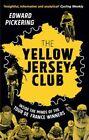 The Yellow Yersey Club von Edward Pickering (2016, Taschenbuch)